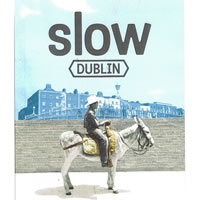 Slow dublin guide